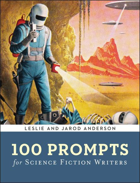 100 Prompts for Science Fiction Writers (Paperback)
