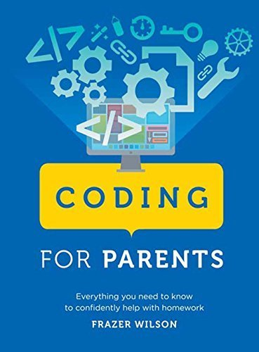 Coding for Parents: Everything You Need to Know to Confidently Help with Homework