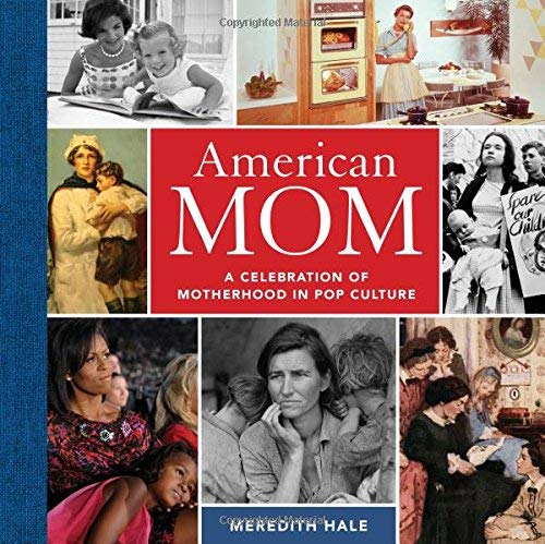 American Mom: A Celebration of Motherhood in Pop Culture