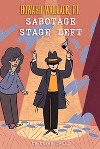 Sabotage Stage Left (Howard Wallace, P.I., Bk. 3)