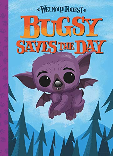 Bugsy Saves the Day (Wetmore Forest)