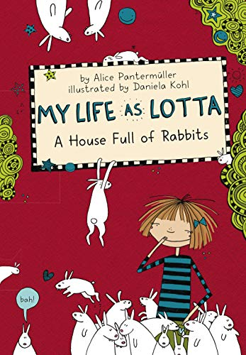 A House Full of Rabbits (My Life as Lotta, Bk. 1)