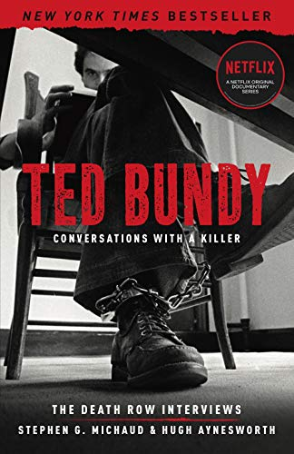 Ted Bundy: Conversations with a Killer: The Death Row Interviews (Volume 1)