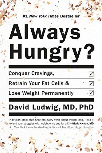 Always Hungry? Conquer Cravings, Retrain Your Fat Cells, and Lose Weight Permanently (Hardcover)