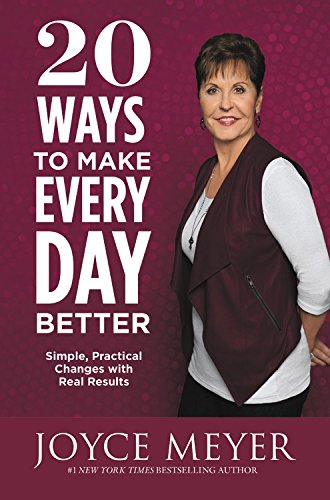 20 Ways to Make Every Day Better: Simple, Practical Changes with Real Results (Paperback)