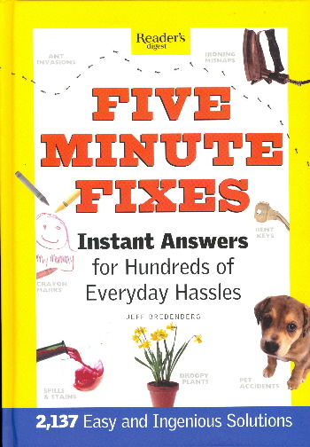 Five Minute Fixes: Instant Answers for Hundreds of Ecerday Hassles