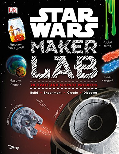 Star Wars Maker Lab: 20 Craft and Science Projects