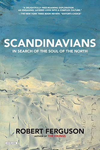 Scandinavians: Search of the Soul of the North