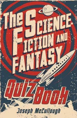 The Science Fiction & Fantasy Quiz Book (Revised Edition)