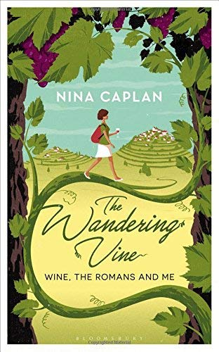 The Wandering Vine: Wine, the Romans and Me