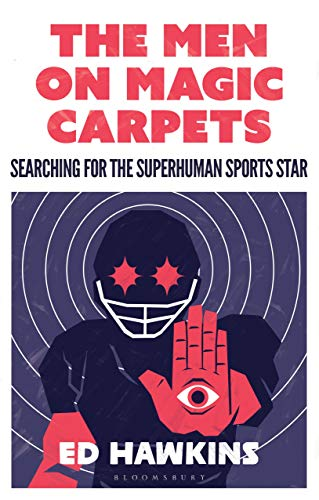 The Men on Magic Carpets: Searching for the Superhuman SportsSstar