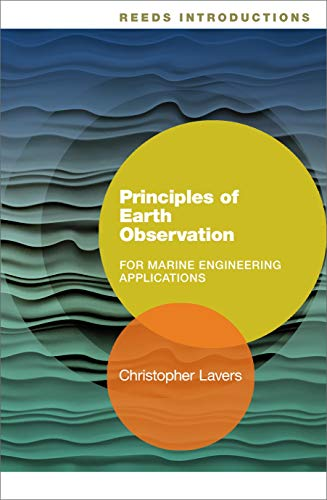 Principles of Earth Observation for Marine Engineering Applications (Reeds Introductions)