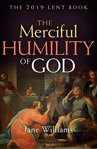 The Merciful Humility of God (The 2019 Lent Book)