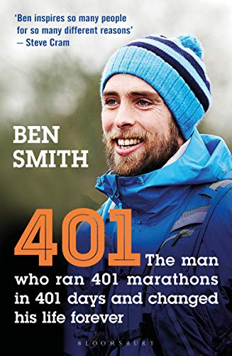 401: The Man Who Ran 401 Marathons in 401 Days and Changed his Life Forever