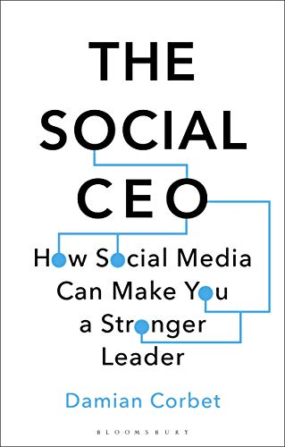 The Social CEO: How Social Media Can Make You A Stronger Leader