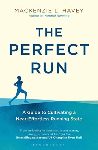 The Perfect Run: A Guide to Cultivating a Near-Effortless Running State