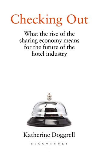 Checking Out: What the Rise of the Sharing Economy Means for the Future of the Hotel Industry