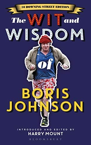 The Wit and Wisdom of Boris Johnson (10 Downing Street Edition)