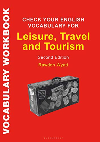 Check Your English Vocabulary for Leisure, Travel and Tourism (Second Edition)