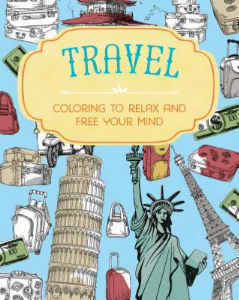 Travel: Coloring to Relax and Free Your Mind