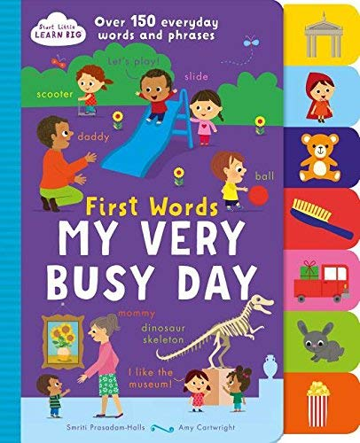 First Words: My Very Busy Day (Start Little Learn Big)