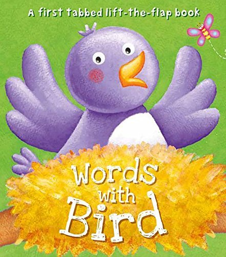 Words with Bird (A First Tabbed Lift-the-Flap Book)