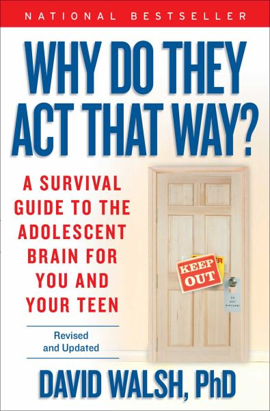Why Do They Act That Way? A Survival Guide to the Adolescent Brain for You and Your Teen (Revised and Updated)