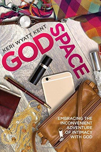 GodSpace: Embracing the Inconvenient Adventure of Intimacy with God