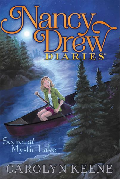 Secret at Mystic Lake (Nancy Drew Diaries, Bk #6)