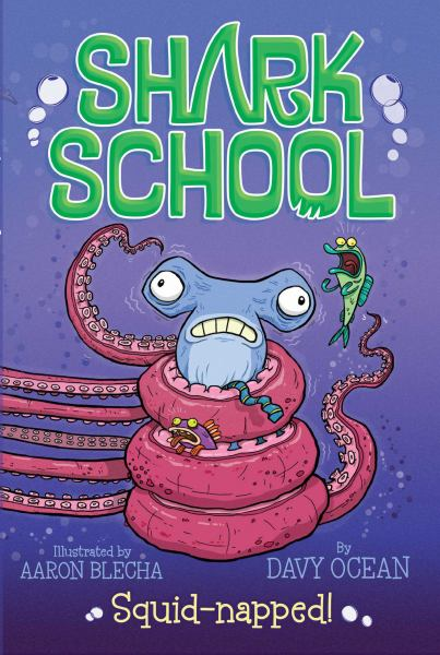 Squid-Napped! (Shark School, Bk. 3)