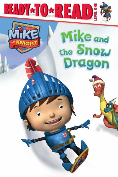Mike and the Snow Dragon (Mike the Knight, Ready-to-Read Level 1)