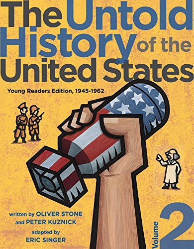 The Untold History of the United States: 1945-1962 (Young Readers Edition, Vol. 2)
