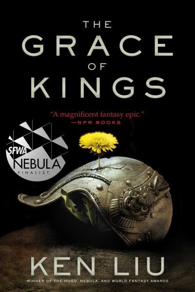 The Grace of Kings (The Dandelion Dynasty, Bk. 1)