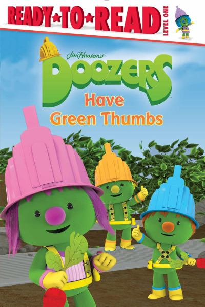 Doozers Have Green Thumbs (Ready-to-Read, Level 1)