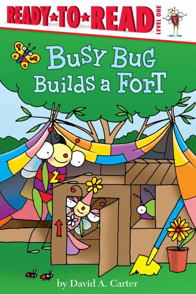 Busy Bug Builds a Fort (Ready-to-Read, Level 1)