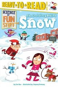 The Cool Story Behind Snow (Science of Fun Stuff) (Ready-to-Read, Level 3)