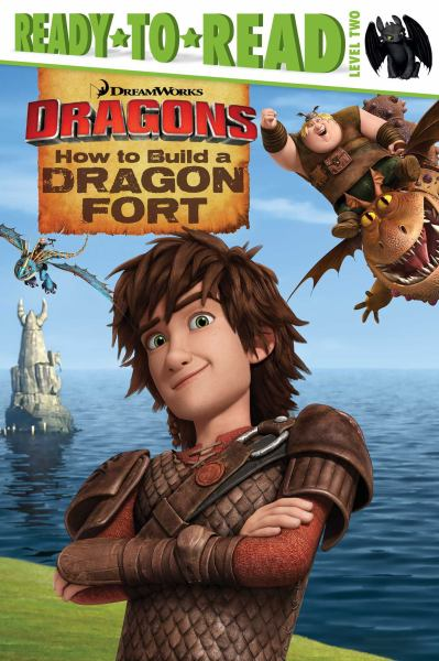 How to Build a Dragon Fort (How to Train Your Dragon, Ready-to-Read Level 2)