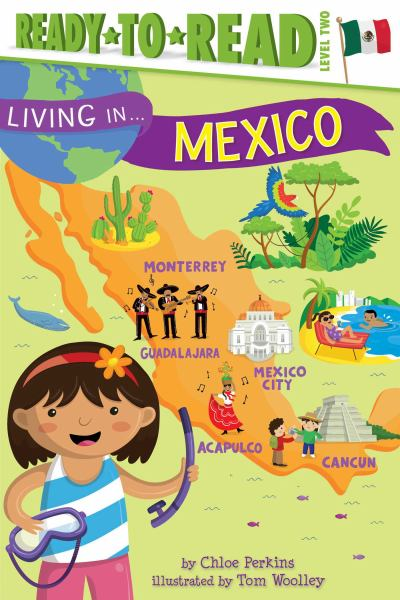 Living in . . . Mexico (Ready-to-Read, Level 2)