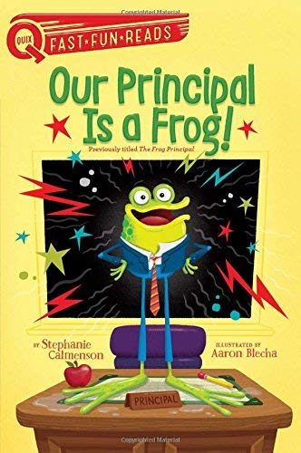 Our Principal Is a Frog! (QUIX, Fast*Fun*Reads)