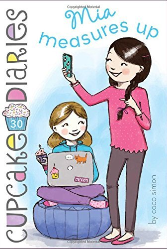 Mia Measures Up (Cupcake Diaries, Bk. 30)