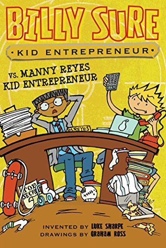 Billy Sure Kid Entrepreneur vs. Manny Reyes Kid Entrepreneur (Billy Sure, Bk. 11)