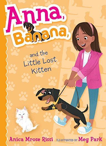 Anna, Banana, and the Little Lost Kitten (Anna Banana, Bk. 5)