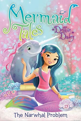 The Narwhal Problem (Mermaid Tales, Bk.19)