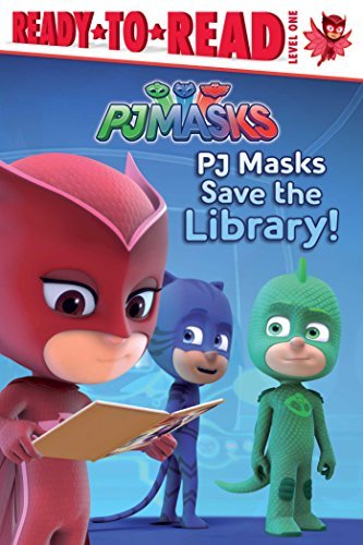 PJ Masks Save the Library! (PJ Masks, Ready-to-Read Level 1)