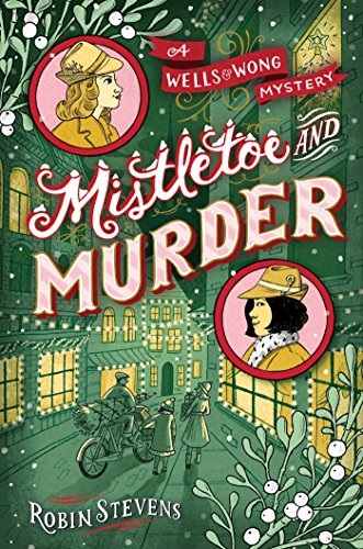 Mistletoe and Murder (Wells & Wong Mystery)