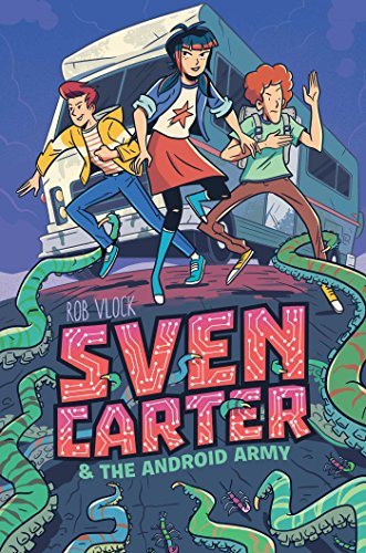 Sven Carter & the Android Army (Sven Carter Adventure, Bk. 2)