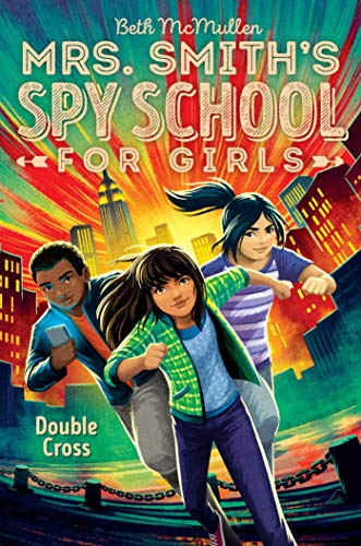 Double Cross (Mrs. Smith's Spy School For Girls, Bk. 3)