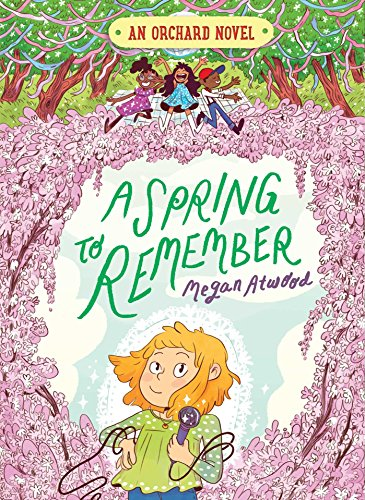 A Spring to Remember (Orchard, Bk. 4)