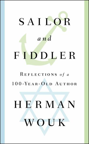 Sailor and Fiddler: Reflections of a 100-Year-Old Author
