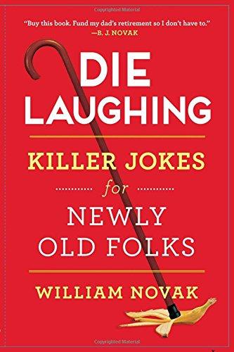 Die Laughing: Killer Jokes for Newly Old Folks (Paperback)